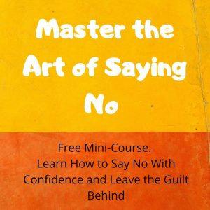 Master the Art of Saying No